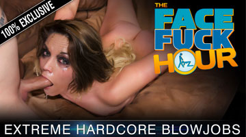 Join The Face Fuck Hour Now!
